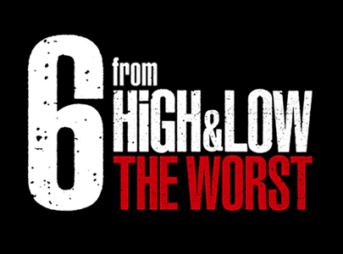 6 from HiGH & LOW THE WORST